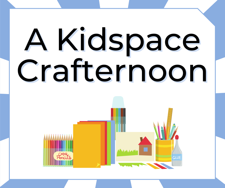 Kidspace Crafternoon